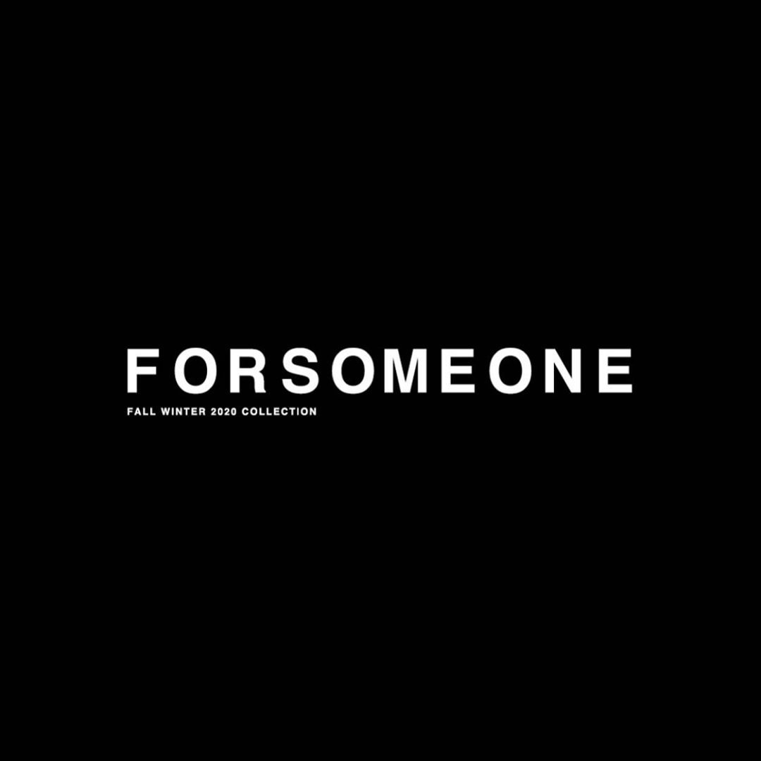 FORSOMEONE Fall-Winter 2020 Show